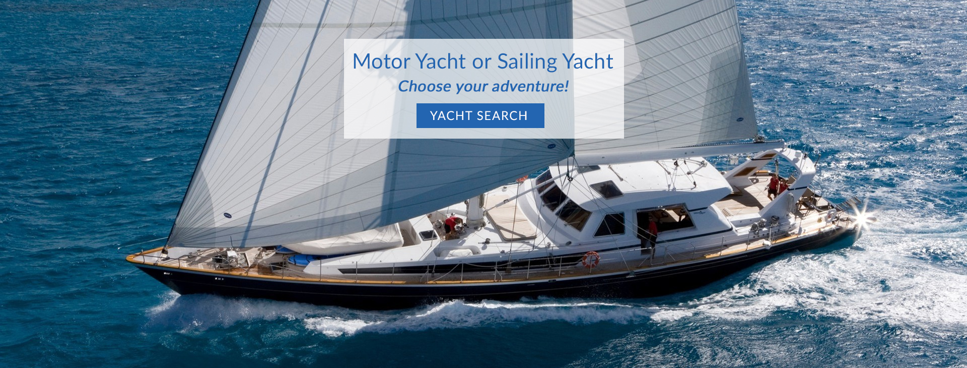 Sailing Yacht MARAE with yacht search banner a text Choose your adventure